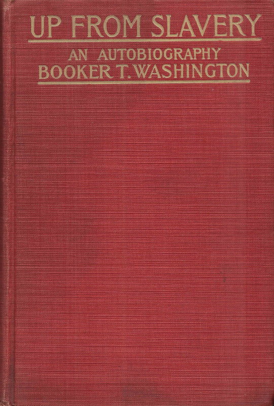 High quality image of front cover of the book: Up from Slavery: An Autobiography of Booker T. Washington.